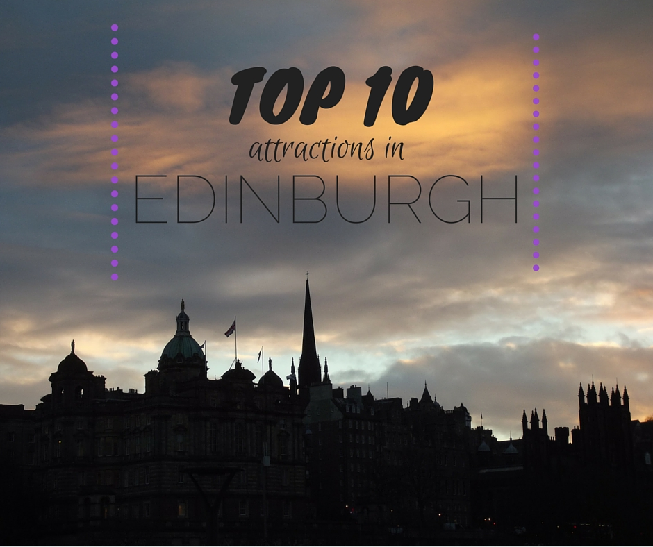 TOP 10 Edinburgh attractions