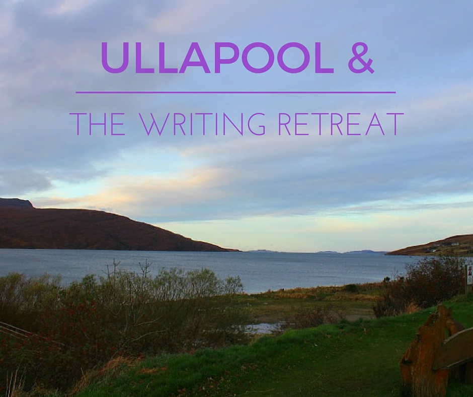 Ullapool and the writing retreat