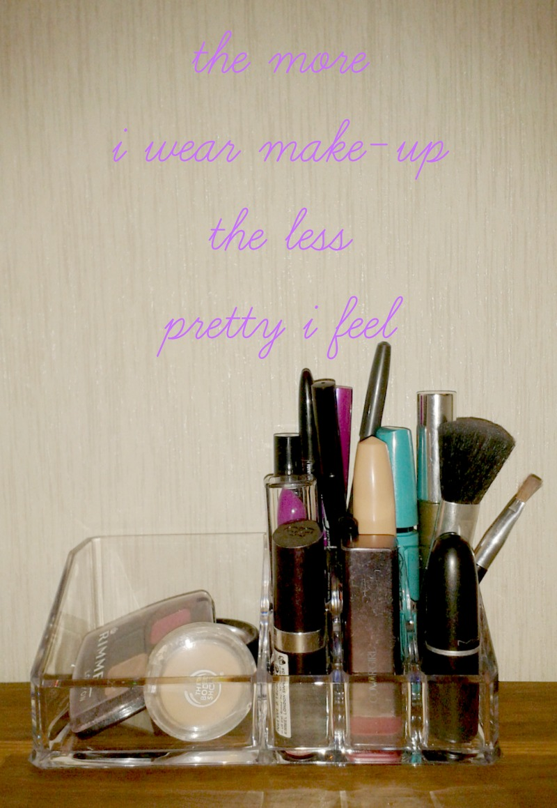 the more i wear makeup